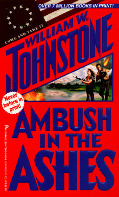 Ambush in the Ashes (Ashes, #25)  by  William W. Johnstone
