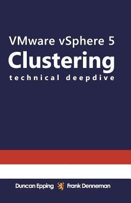 VMware vSphere 5 Clustering Technical Deepdive Frank Denneman