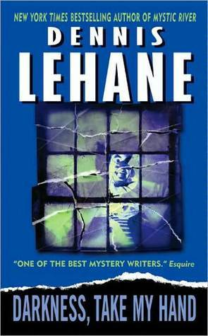 Darkness, Take My Hand (Kenzie & Gennaro #2)  by  Dennis Lehane