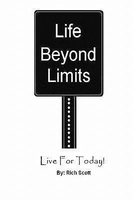 Life Beyond Limits Rich Scott