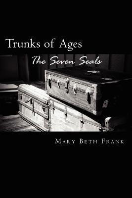 Trunks of Ages  by  Mary Beth Frank
