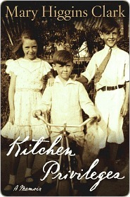 Kitchen Privileges: A Memoir  by  Mary Higgins Clark