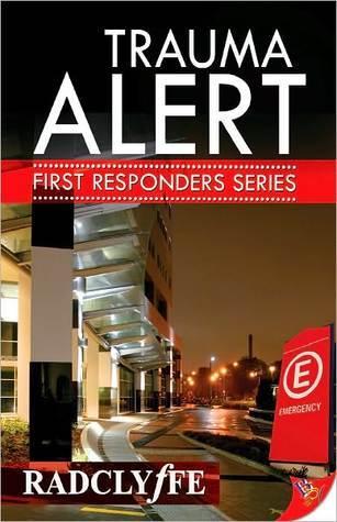 Trauma Alert (First Responders, #1)  by  Radclyffe