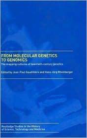 From Molecular Genetics to Genomics: The Mapping Cultures of Twentieth-Century Genetics Hans-Jörg Rheinberger