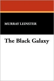 The Black Galaxy  by  Murray Leinster