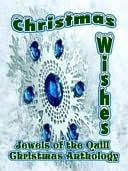 Christmas Wishes [A Jewels Of The Quill Cristmas Anthology] Jewels of the Quill
