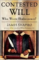 Contested Will: Who Wrote Shakespeare? James Shapiro