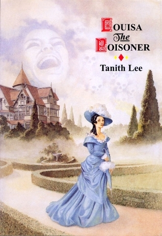 Louisa the Poisoner Tanith Lee