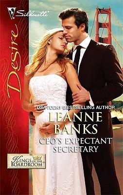 CEOs Expectant Secretary (Kings of the Boardroom #6)  by  Leanne Banks