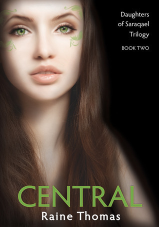 Central (Daughters Of Saraqael, #2)  by  Raine Thomas
