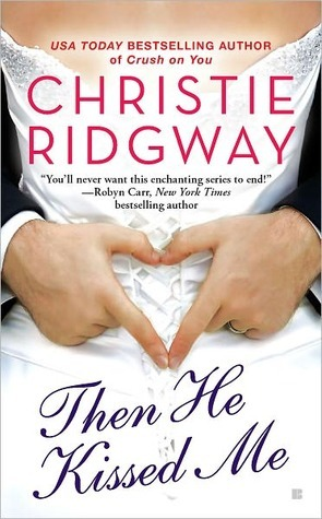 Then He Kissed Me (Three Kisses, #2) Christie Ridgway