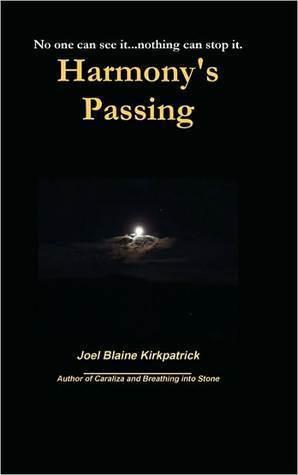 Harmonys Passing  by  Joel Blaine Kirkpatrick
