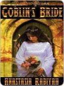 Goblins Bride  by  Anastasia Rabiyah