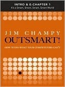 Outsmart (Intro & Chapter 1)  by  Jim Champy