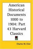 American Historical Documents 1000 to 1904 (Harvard Classics, Part 43)  by  Charles William Eliot