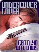 Undercover Lover  by  Caitlyn Willows