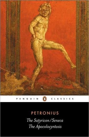 The Satyricon / Seneca/ The Apocolocyntosis Petronius Arbiter