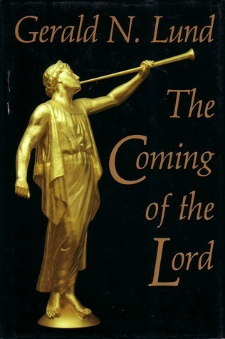 Coming of the Lord Gerald N. Lund