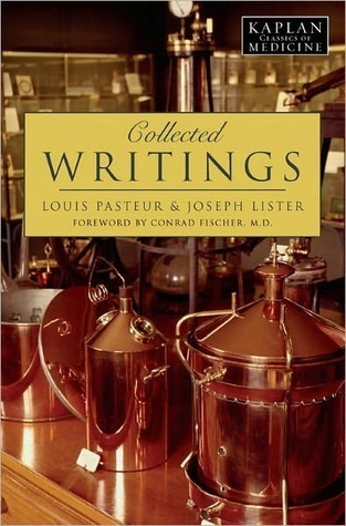 Collected Writings Louis Pasteur