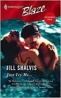 Just Try Me... (Harlequin Blaze, #270) Jill Shalvis