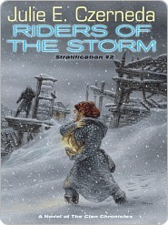 Riders of the Storm (Stratification, #2) Julie E. Czerneda