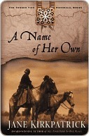 A Name of Her Own (Tender Ties Historical Series, 1)  by  Jane Kirkpatrick