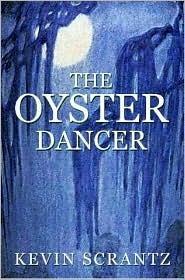 The Oyster Dancer Kevin Scrantz