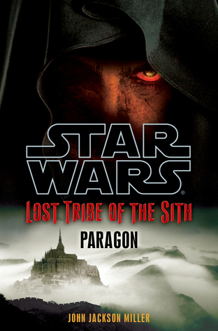 Paragon (Star Wars: Lost Tribe of the Sith, #3)  by  John Jackson Miller