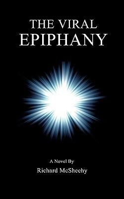 The Viral Epiphany  by  Richard McSheehy
