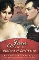 Jane and the Madness of Lord Byron (Jane Austen Mysteries, #10)  by  Stephanie Barron