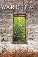 Exiles in the Garden  by  Ward Just