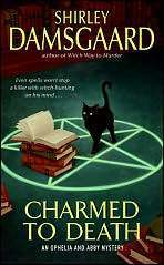 Charmed to Death (Ophelia & Abby,  #2) Shirley Damsgaard