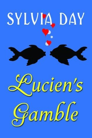Luciens Gamble: A Novella From Bad Boys Ahoy! Sylvia Day
