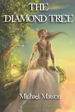 The Diamond Tree Michael  Matson