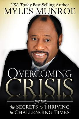 Overcoming Crisis Myles Munroe