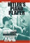 Hitlers Piano Player: The Rise and Fall of Ernst Hanfstaengl, Confidante of Hitler, Ally of FDR  by  Peter Conradi