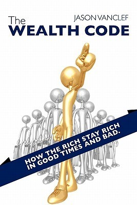 The Wealth Code 2.0  by  Jason Vanclef
