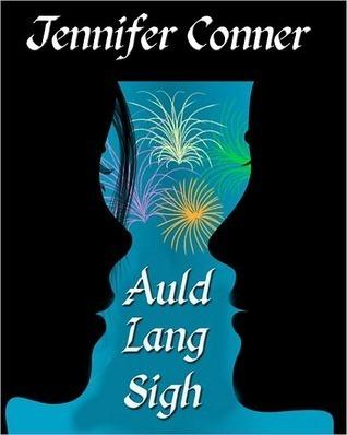 Auld lang Sigh  by  Jennifer Conner