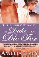 A Duke to Die For (The Rogues Dynasty #1)  by  Amelia Grey