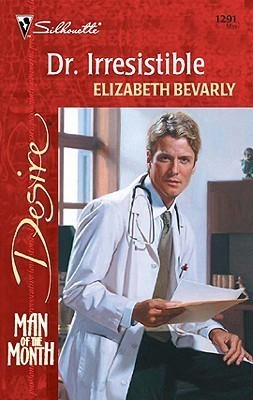 Dr. Irresistible (From Here to Maternity, #6) Elizabeth Bevarly