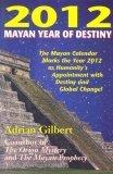 2012: Mayan Year of Destiny  by  Adrian G. Gilbert