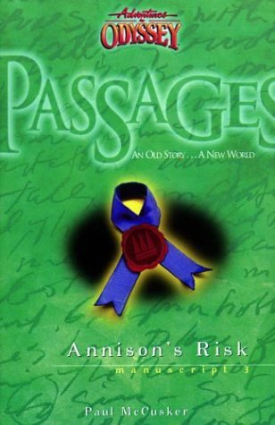 Annisons Risk (Adventures in Odyssey: Passages, #3)  by  Paul McCusker