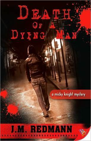 Death of a Dying Man (Micky Knight, #5) J.M. Redmann