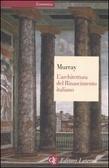 Larchitettura Del Rinascimento Italiano  by  Peter  Murray