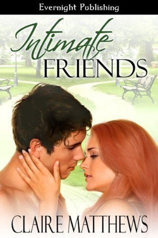Intimate Friends  by  Claire Matthews