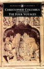 The Four Voyages: Being His Own Log-Book, Letters and Dispatches with Connecting Narratives..  by  Christopher Columbus