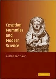 Egyptian Mummies and Modern Science Rosalie David