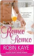 Romeo, Romeo (Domestic Gods, #1) Robin Kaye
