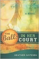 The Balls in Her Court Heather Justesen