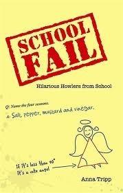 School Fail: Hilarious Howlers from School Anna Tripp